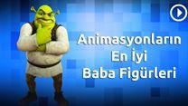 Animasyonların En İyi Baba Figürleri!
