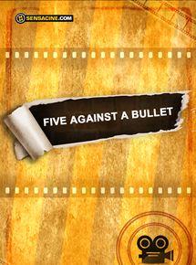 Five Against a Bullet