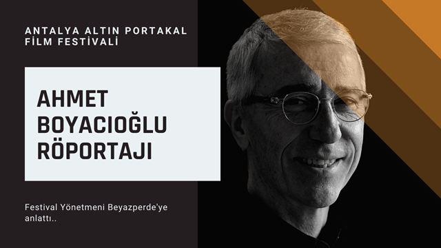 Antalya Altın Portakal Film Festivali Yönetmeni Festivali Beyazperde'ye Anlattı