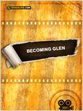 Becoming Glen