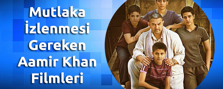 Mutlaka Izlenmesi Gereken Aamir Khan Filmleri Haberler