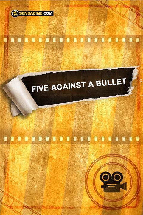 Five Against a Bullet : Afis
